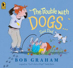 The Trouble with Dogs... Said Dad - Bob Graham