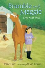 Bramble and Maggie : Give and Take : Candlewick Readers - Jessie Haas
