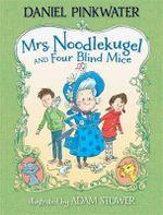 Mrs. Noodlekugel and Four Blind Mice - Daniel Manus Pinkwater