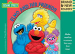 Elmo and His Friends : Brand New Readers - Sesame Workshop