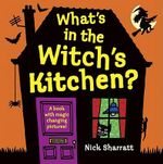 What's in the Witch's Kitchen? - Nick Sharratt