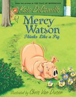 Mercy Watson Thinks Like a Pig : The Mercy Watson Series : Book 5 - Kate DiCamillo