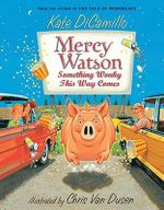 Something Wonky This Way Comes : The Mercy Watson Series : Book 6 - Kate DiCamillo