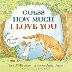 Guess How Much I Love You : The Pop-up Edition - Sam McBratney