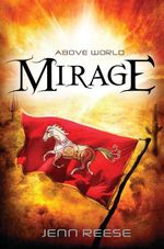 Mirage : Above World Series : Book 2 - Jenn Reese