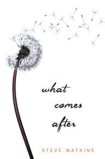 What Comes After - Steve Watkins