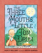 The Three Mouths of Little Tom Drum - Nancy Willard