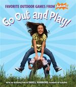 Go Out and Play! : Favorite Outdoor Games from Kaboom! - Kaboom!