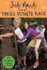 Judy Moody and the Thrill Points Race - Megan McDonald