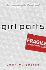 Girl Parts - John M Cusick