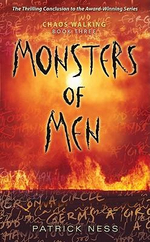 Monsters of Men : Chaos Walking Trilogy (Paperback) - Patrick Ness
