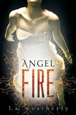 Angel Fire - L A Weatherly