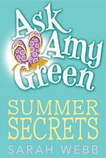 Summer Secrets : Ask Amy Green - Sarah Webb