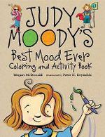 Judy Moody's Best Mood Ever Coloring and Activity Book - Megan McDonald