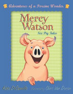 Mercy Watson Boxed Set : Adventures of a Porcine Wonder - Kate DiCamillo