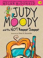 Judy Moody and the Not Bummer Summer : Book 10 - Megan McDonald
