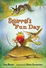 Squirrel's Fun Day - Lisa Moser