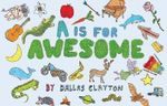 A is for Awesome - Dallas Clayton