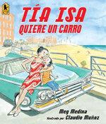Tia Isa Quiere Un Carro - Meg Medina