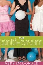 The Anti-Prom - Abby McDonald