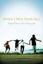 When I Was Your Age : Original Stories about Growing Up