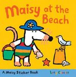 Maisy at the Beach : A Sticker Book - Lucy Cousins