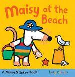 Maisy at the Beach : A Sticker Book - Lucy Cousins