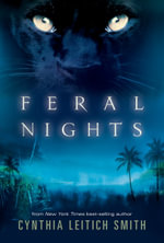Feral Nights : Readings, Rituals, Music, Dances, and Toasts - Cynthia Leitich Smith