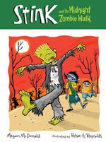 Stink and the Midnight Zombie Walk - Megan McDonald