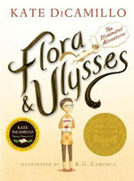 Flora and Ulysses  : The Illuminated Adventures - Kate DiCamillo