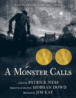 A Monster Calls : Inspired by an Idea from Siobhan Dowd - Patrick Ness