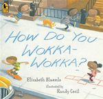 How Do You Wokka-Wokka? - Elizabeth Bluemle