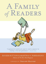 A Family of Readers : The Book Lover's Guide to Children's and Young Adult Literature