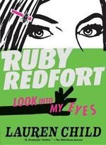 Ruby Redfort Look Into My Eyes : Detective Chase McCain: Stop That Heist! - Lauren Child