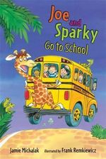 Joe and Sparky Go to School - Jamie Michalak