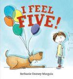 I Feel Five! - Bethanie Deeney Murguia