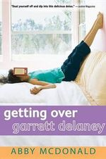Getting Over Garrett Delaney - Abby McDonald