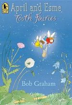 April and Esme, Tooth Fairies - Bob Graham
