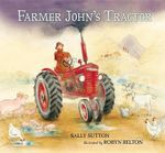 Farmer John's Tractor - Sally Sutton