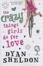 The Crazy Things Girls Do for Love - Dyan Sheldon
