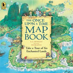 The Once Upon a Time Map Book Big Book : Take a Tour of Six Enchanted Lands - Barbara G Hennessy