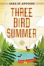 Three Bird Summer - Sara St. Antoine