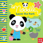 Noodle Loves the Park - Nosy Crow