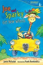 Joe and Sparky Get New Wheels : Candlewick Sparks - Jamie Michalak