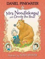 Mrs. Noodlekugel and Drooly the Bear - Daniel Manus Pinkwater