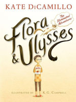 Flora & Ulysses : The Illuminated Adverntures - Kate DiCamillo