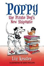 Poppy the Pirate Dog's New Shipmate - Liz Kessler