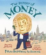 The History of Money : From Bartering to Banking - Martin Jenkins