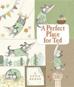 A Perfect Place for Ted - Leila Rudge