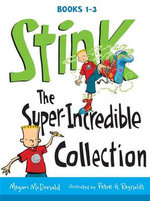 Stink : The Super-Incredible Collection : Books 1-3 - Megan McDonald